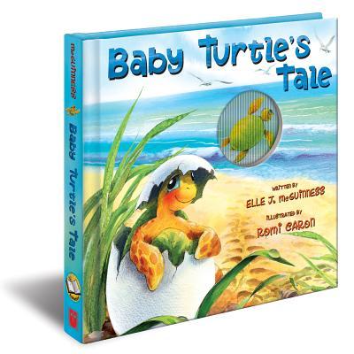 Baby Turtle's Tale By Mcguinness, Elle J./ Caron, Romi